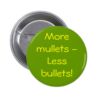 More mullets - Less bullets! 6 Cm Round Badge