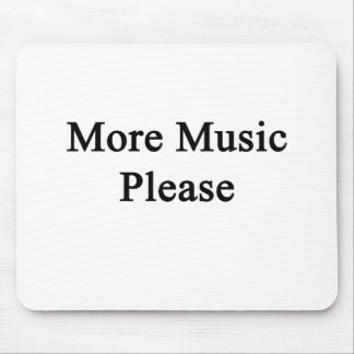 More Music Please Mouse Pad