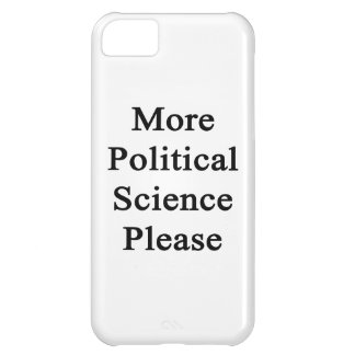 More Political Science Please iPhone 5C Cases