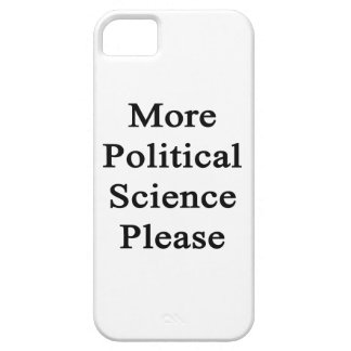More Political Science Please iPhone 5 Cases