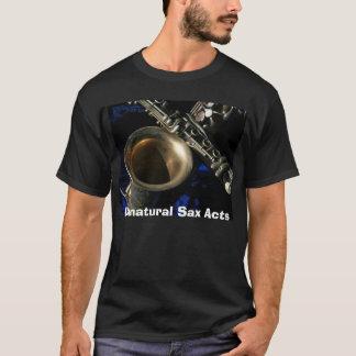 more sax beauty, Unnatural Sax Acts T-Shirt