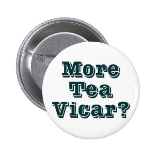 More Tea Vicar 6 Cm Round Badge