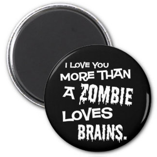 More Than A Zombie Loves Brains 6 Cm Round Magnet