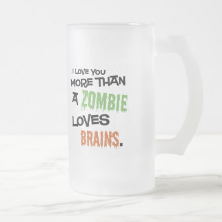 More Than A Zombie Loves Brains Stein Frosted Glass Mug