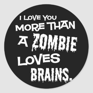 More Than A Zombie Loves Brains Classic Round Sticker