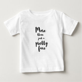 MORE THAN JUST A PRETTY FACE CALLIGRAPHY BABY T-Shirt
