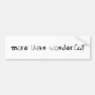 More Than Wonderful Bumper Sticker