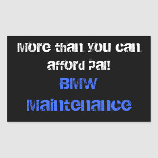 More than you can afford pal!, BMW Maintenance Rectangular Sticker