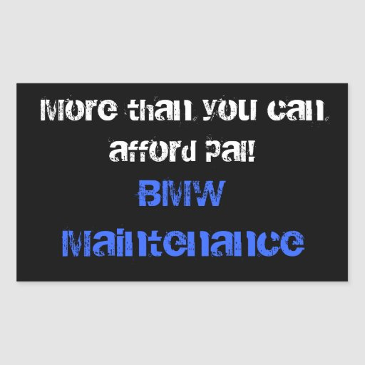 More than you can afford pal!, BMW Maintenance Stickers
