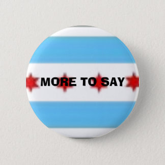 MORE TO SAY 6 CM ROUND BADGE