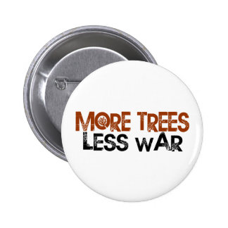 More Trees Less War 6 Cm Round Badge