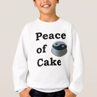 More Zen Anything Sayings - Peace of Cake Finale.p Sweatshirt