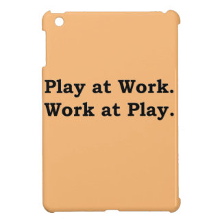 More Zen Anything Sayings - Play at Work Case For The iPad Mini