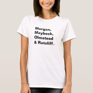Morgan, Maybeck, Olmstead & Ratcliff T-Shirt