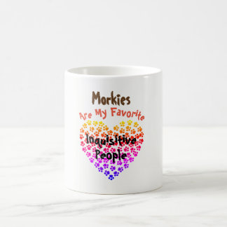 Morkies are my Favorite Inquisitive People - Coffee Mug