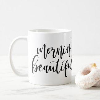 Mornin' Beautiful Black Handwritten Script Coffee Mug