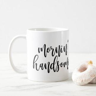 Mornin' Handsome Black Handwritten Script Coffee Mug
