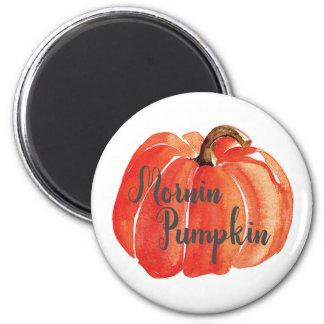 Mornin Pumpkin Magnet