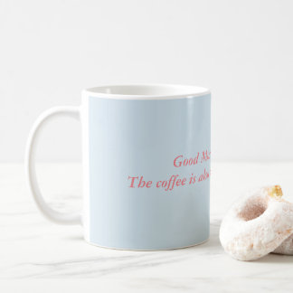 Morning Caffine Coffee Mug