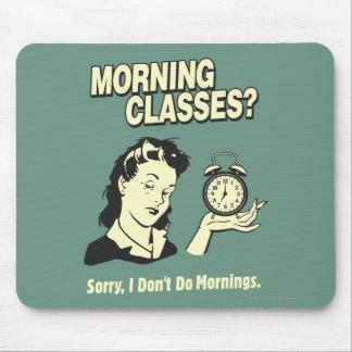 Morning Classes: I Don't Do Mornings Mouse Pad