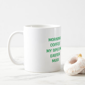 morning coffee special easter mug