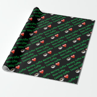 Morning Noon Night, COFFEE! Gift Wrapping Wrapping Paper
