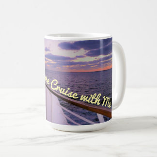 Morning on Deck Cruise with Me Coffee Mug