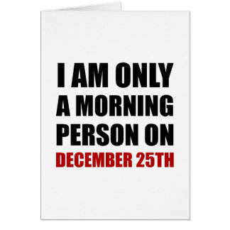 Morning Person December 25th Card
