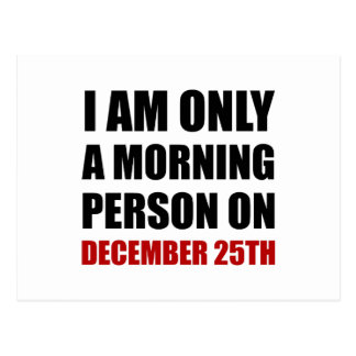 Morning Person December 25th Postcard