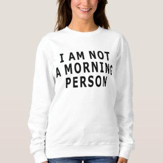Morning person sweatshirt