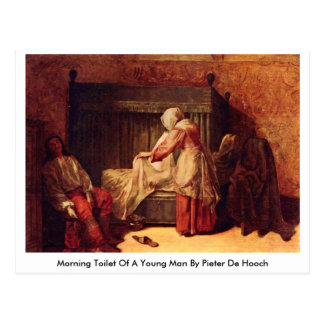 Morning Toilet Of A Young Man By Pieter De Hooch Postcard