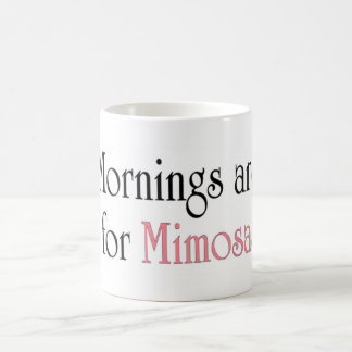 Mornings are for Mimosas Coffee Mug