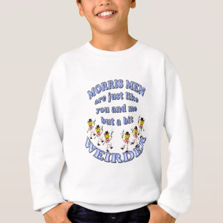 morris men are just like you and me sweatshirt