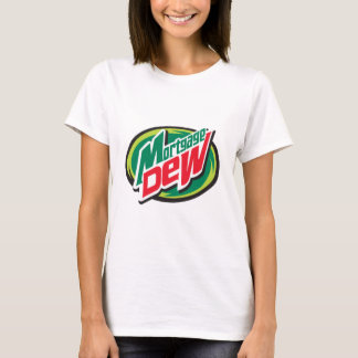 Mortgage Dew T-Shirt