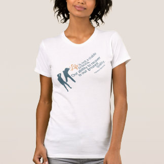Moshe Quote: Life Not Stable Process for Her T-Shirt