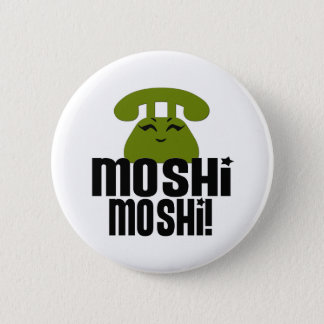 Moshimoshi 6 Cm Round Badge