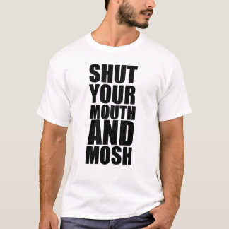 moshing T-Shirt