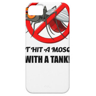 mosquito don't hit it with a tank iPhone 5 case
