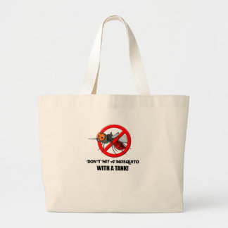mosquito don't hit it with a tank large tote bag