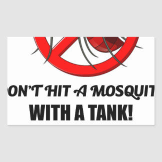 mosquito don't hit it with a tank rectangular sticker