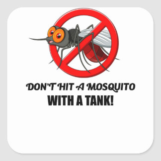 mosquito don't hit it with a tank square sticker
