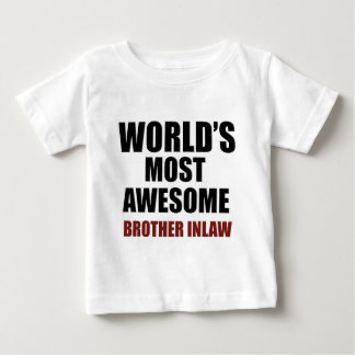 Most awesome Brother-in-law Baby T-Shirt