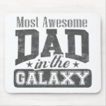Most Awesome Dad In The Galaxy Mousepad