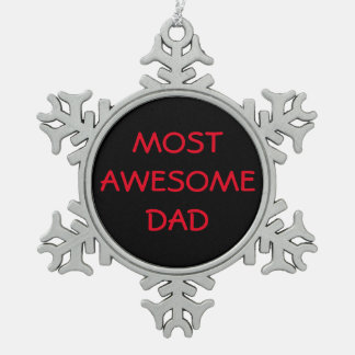 """""""MOST AWESOME DAD"""" Pewter Snowflake Ornament"""