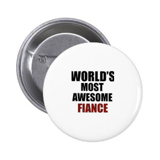 Most awesome Fiance 6 Cm Round Badge