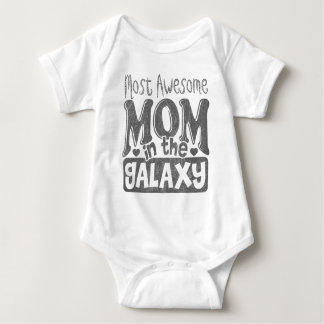 Most Awesome Mom In The Galaxy Baby Bodysuit
