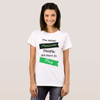 Most Awesome People May Birthday Shirt