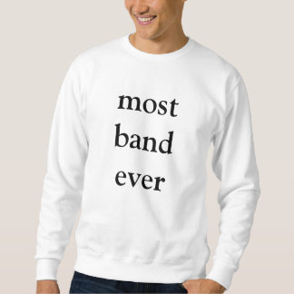 most band ever sweatshirt