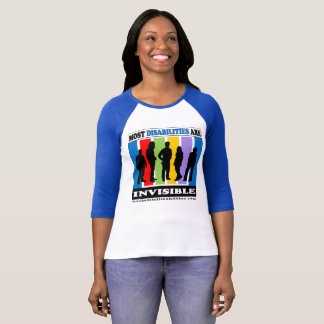 Most Disabilities Are Invisible - Raglan T-Shirt
