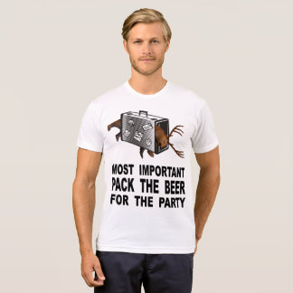 Most Important Is To Pack The Beer For The Party T-Shirt